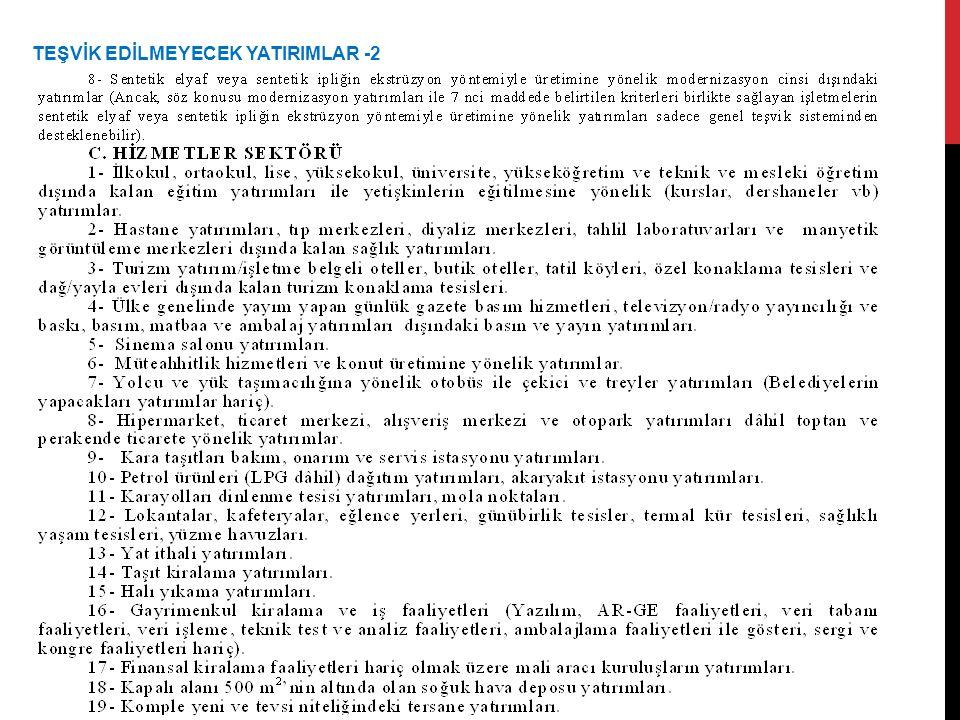 TEŞVİK EDİLMEYECEK YATIRIMLAR -2