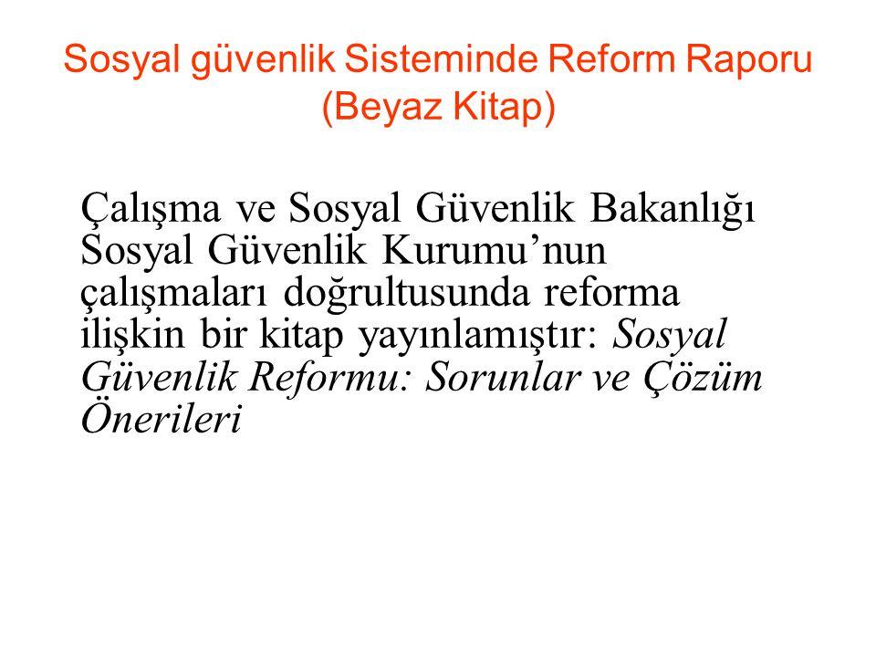 Sosyal güvenlik Sisteminde Reform Raporu (Beyaz Kitap)