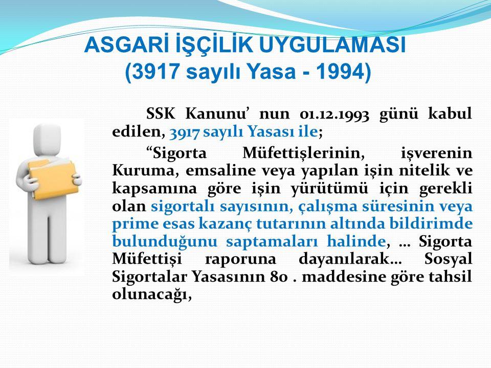 ASGARİ İŞÇİLİK UYGULAMASI (3917 sayılı Yasa - 1994)