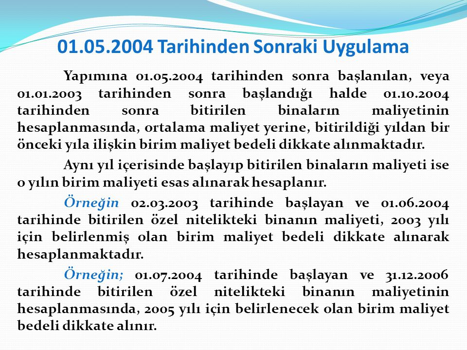 01.05.2004 Tarihinden Sonraki Uygulama