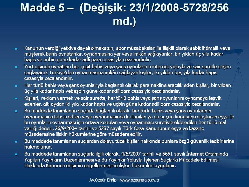 Madde 5 – (Değişik: 23/1/2008-5728/256 md.)
