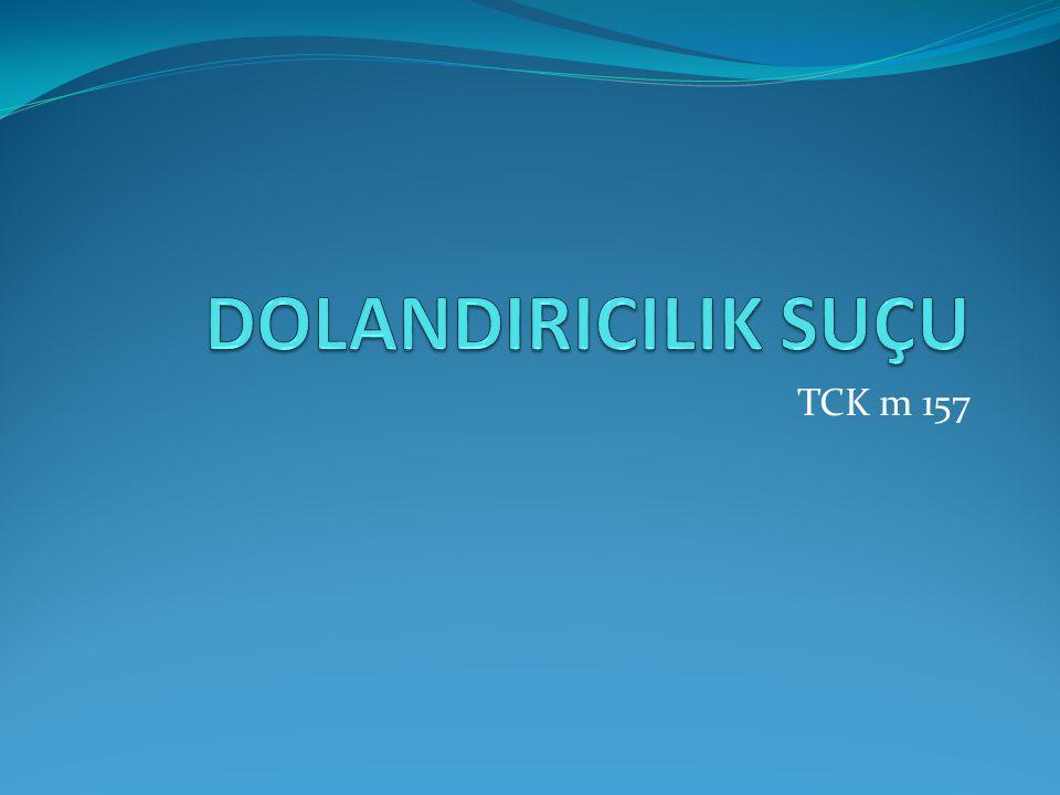 DOLANDIRICILIK SUÇU TCK m 157