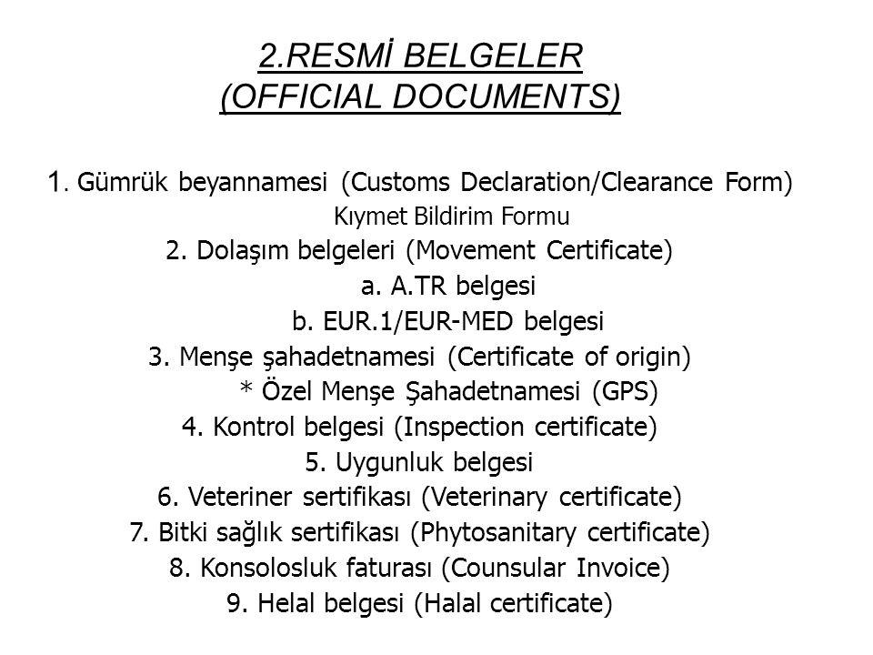 2.RESMİ BELGELER (OFFICIAL DOCUMENTS)