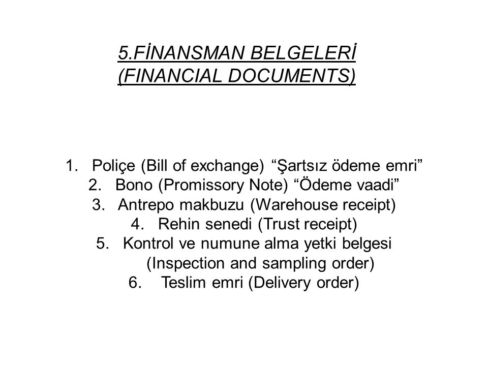 5.FİNANSMAN BELGELERİ (FINANCIAL DOCUMENTS)