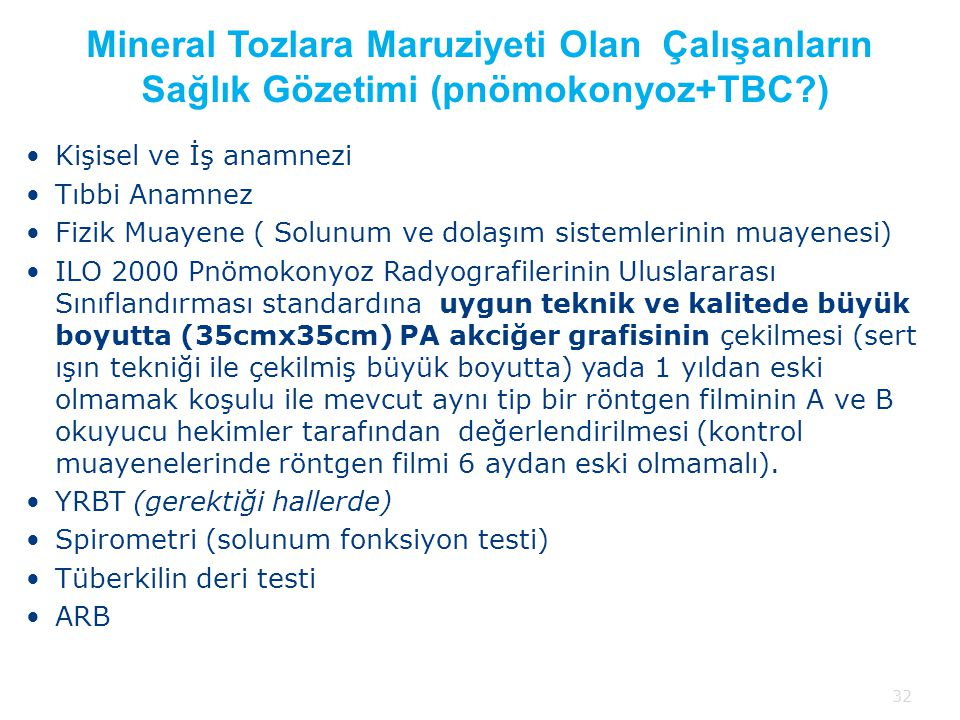 Mineral Tozlara Maruziyeti Olan Çalışanların Sağlık Gözetimi (pnömokonyoz+TBC )