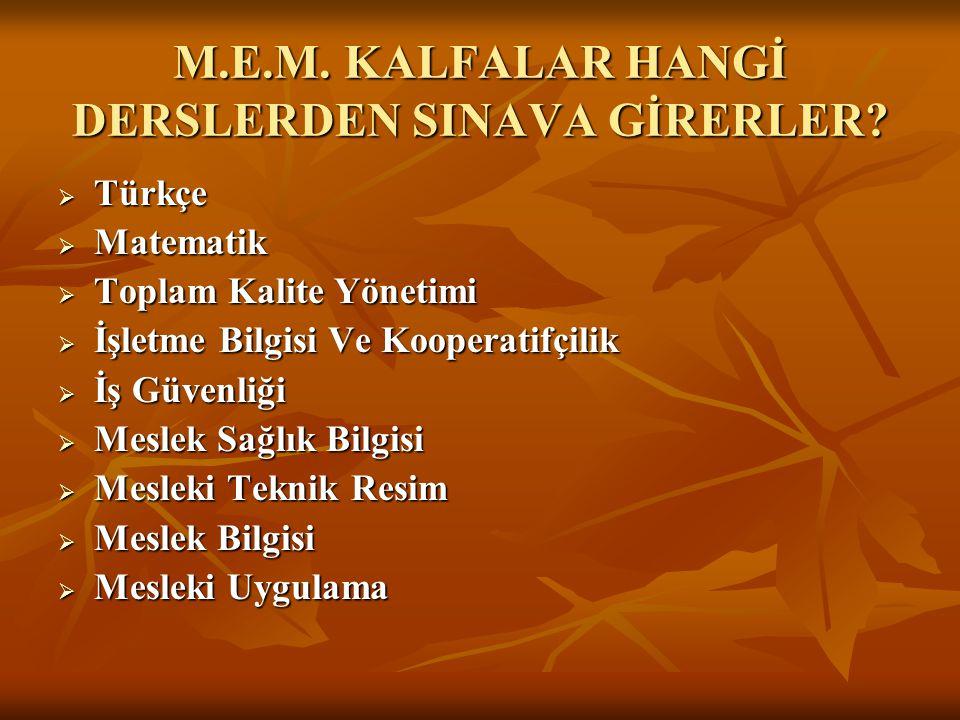 M.E.M. KALFALAR HANGİ DERSLERDEN SINAVA GİRERLER