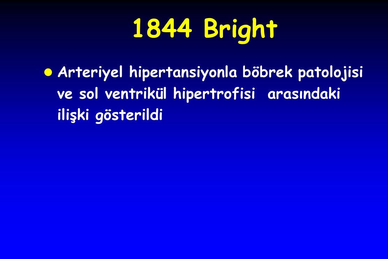 1844 Bright Arteriyel hipertansiyonla böbrek patolojisi ve sol ventrikül hipertrofisi arasındaki ilişki gösterildi.
