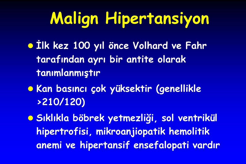 Malign Hipertansiyon İlk kez 100 yıl önce Volhard ve Fahr tarafından ayrı bir antite olarak tanımlanmıştır.