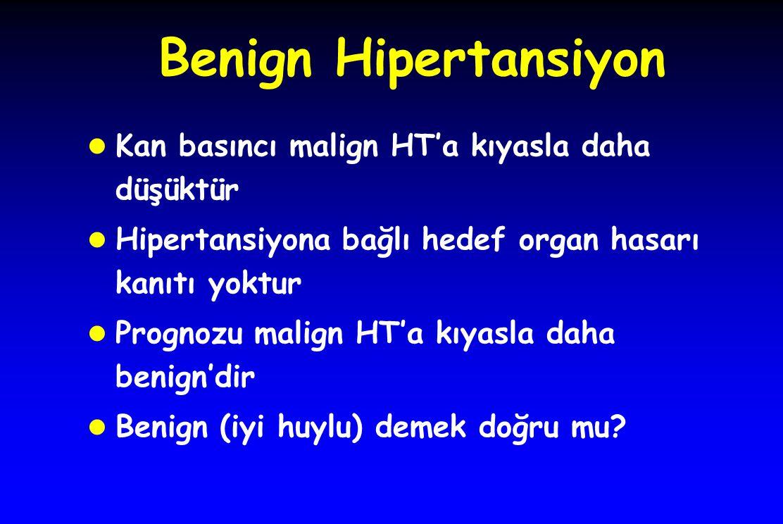 Benign Hipertansiyon Kan basıncı malign HT'a kıyasla daha düşüktür
