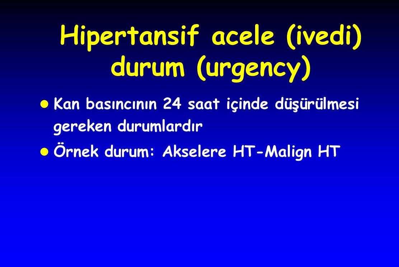 Hipertansif acele (ivedi) durum (urgency)