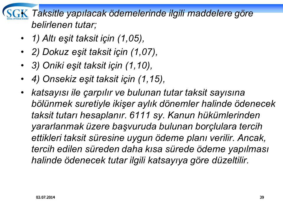 1) Altı eşit taksit için (1,05), 2) Dokuz eşit taksit için (1,07),
