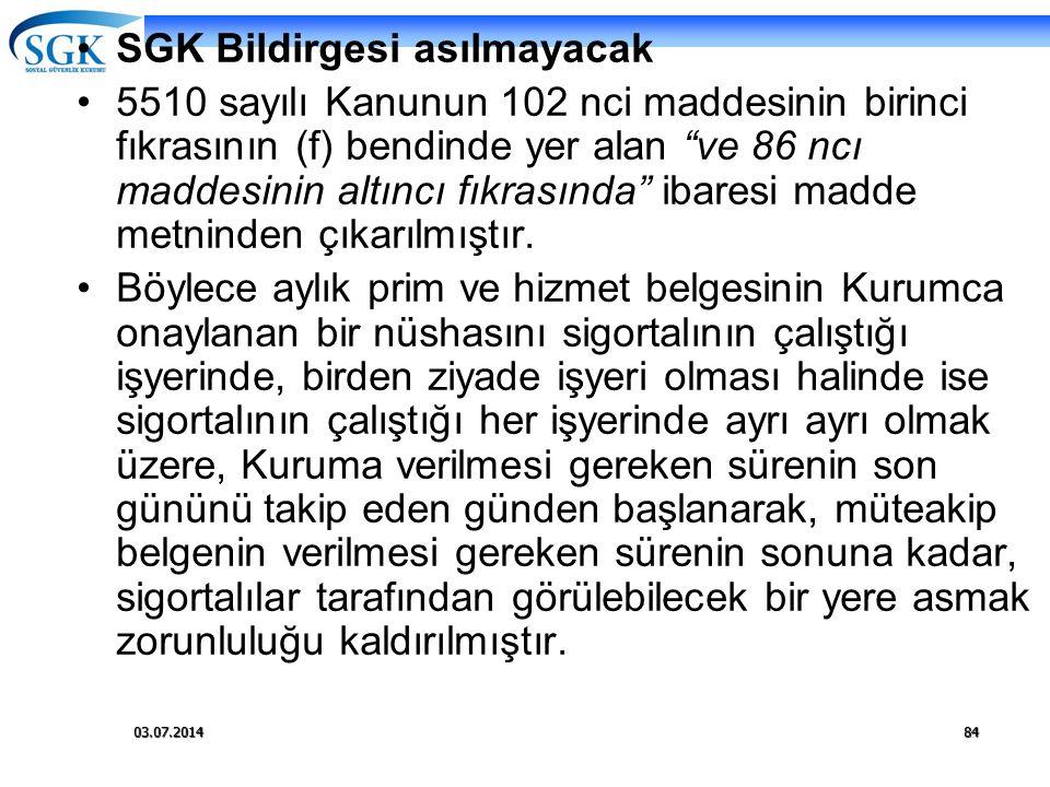 SGK Bildirgesi asılmayacak