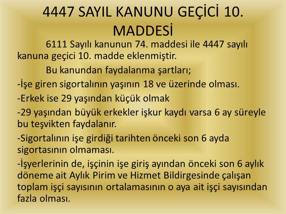 4447 SAYIL KANUNU GEÇİCİ 10. MADDESİ