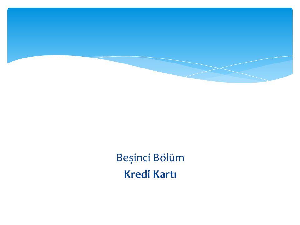 Beşinci Bölüm Kredi Kartı