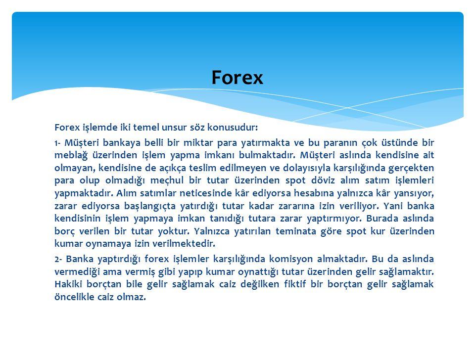 Forex Forex işlemde iki temel unsur söz konusudur: