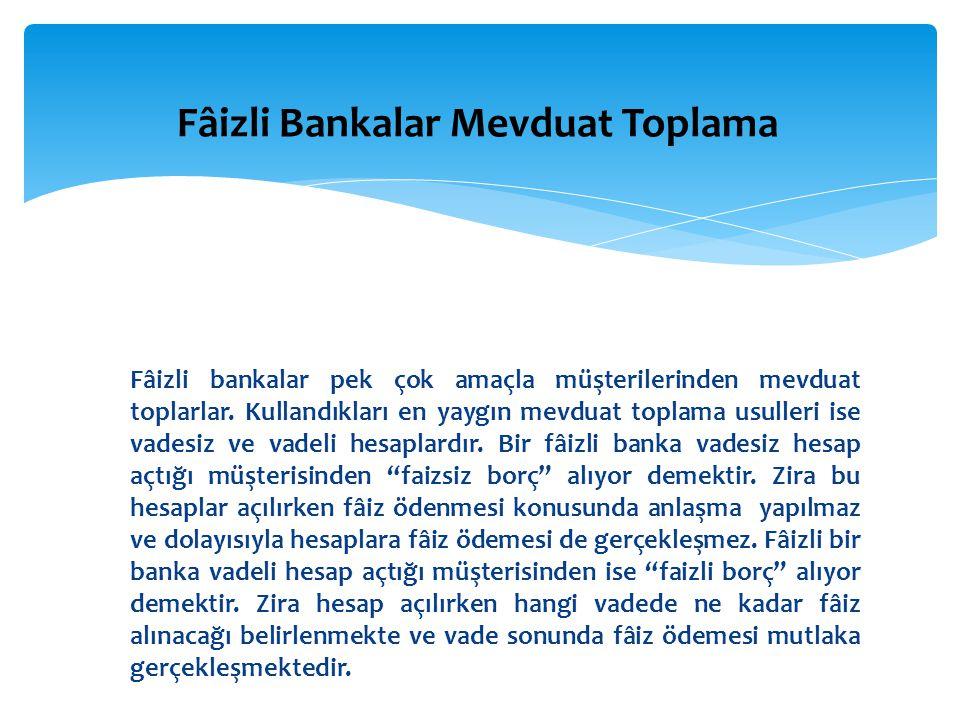 Fâizli Bankalar Mevduat Toplama