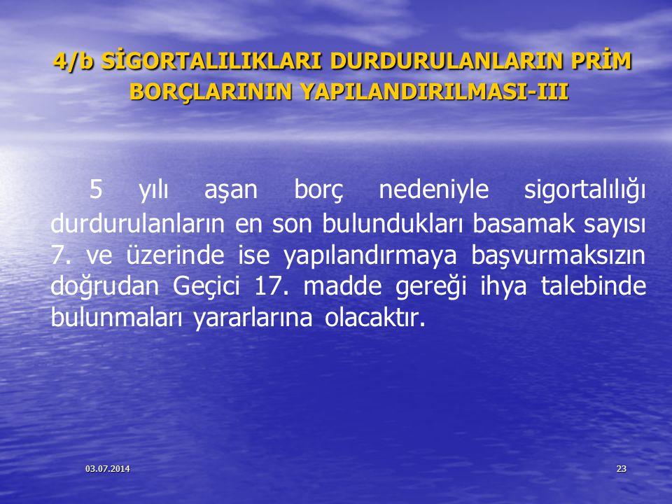 4/b SİGORTALILIKLARI DURDURULANLARIN PRİM BORÇLARININ YAPILANDIRILMASI-III