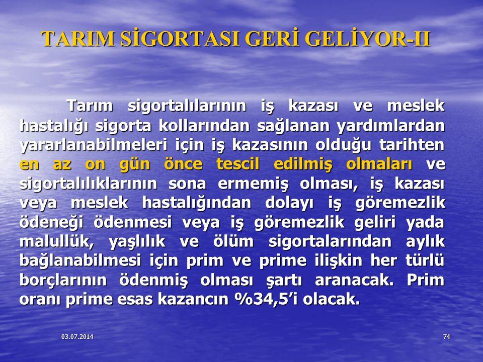 TARIM SİGORTASI GERİ GELİYOR-II