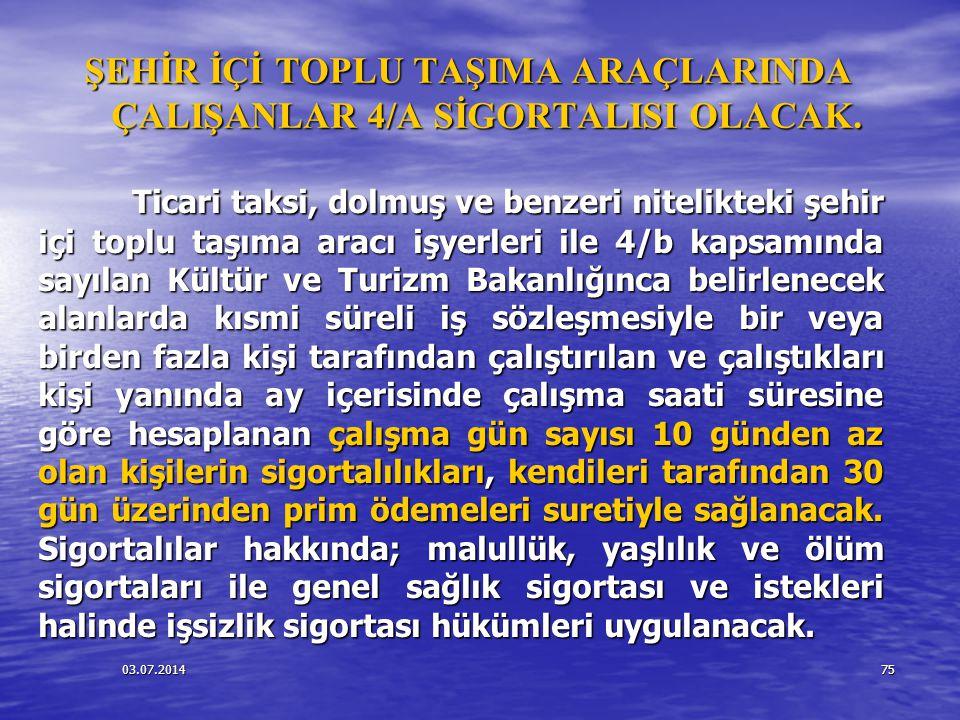 ŞEHİR İÇİ TOPLU TAŞIMA ARAÇLARINDA ÇALIŞANLAR 4/A SİGORTALISI OLACAK.