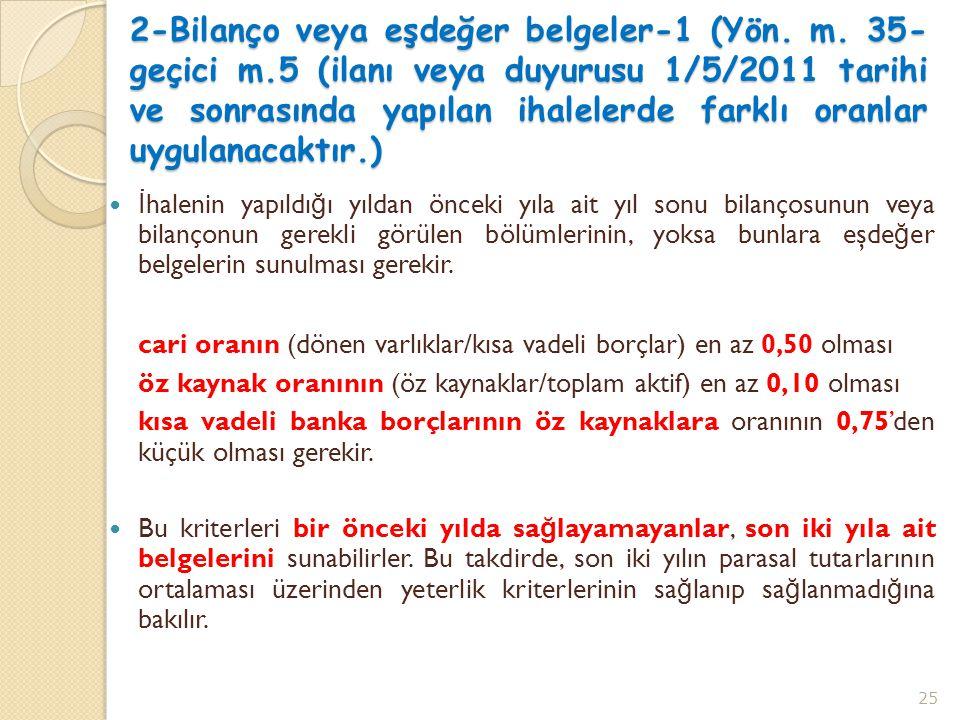 2-Bilanço veya eşdeğer belgeler-1 (Yön. m. 35-geçici m