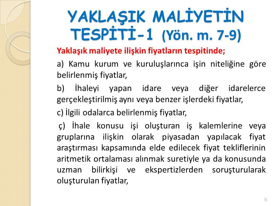 YAKLAŞIK MALİYETİN TESPİTİ-1 (Yön. m. 7-9)