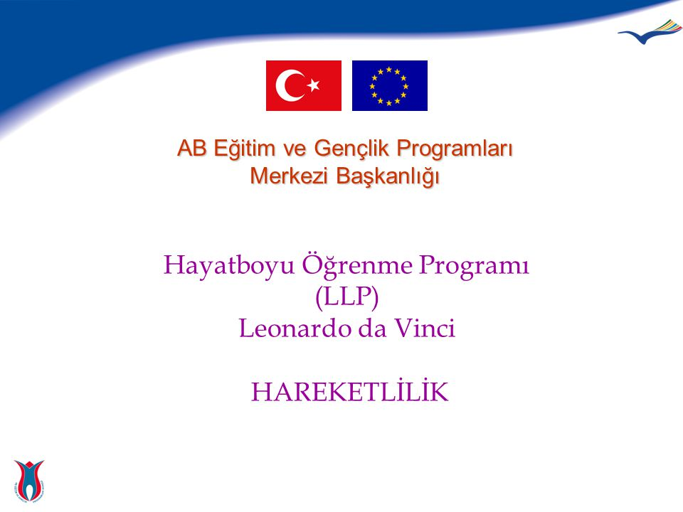 Hayatboyu Öğrenme Programı (LLP) Leonardo da Vinci HAREKETLİLİK