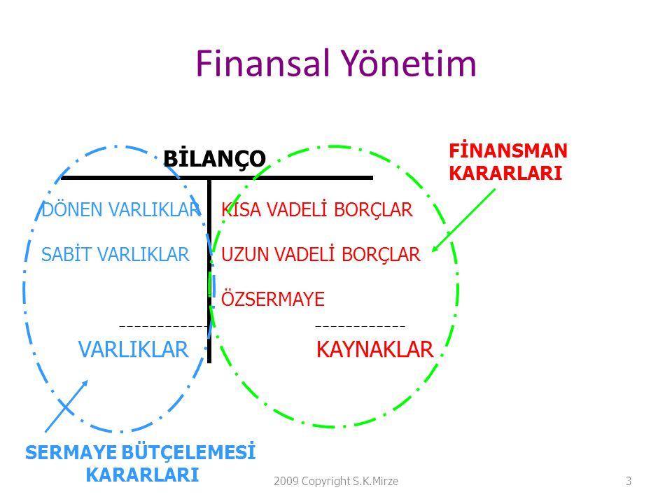 Finansal Yönetim BİLANÇO VARLIKLAR KAYNAKLAR FİNANSMAN KARARLARI