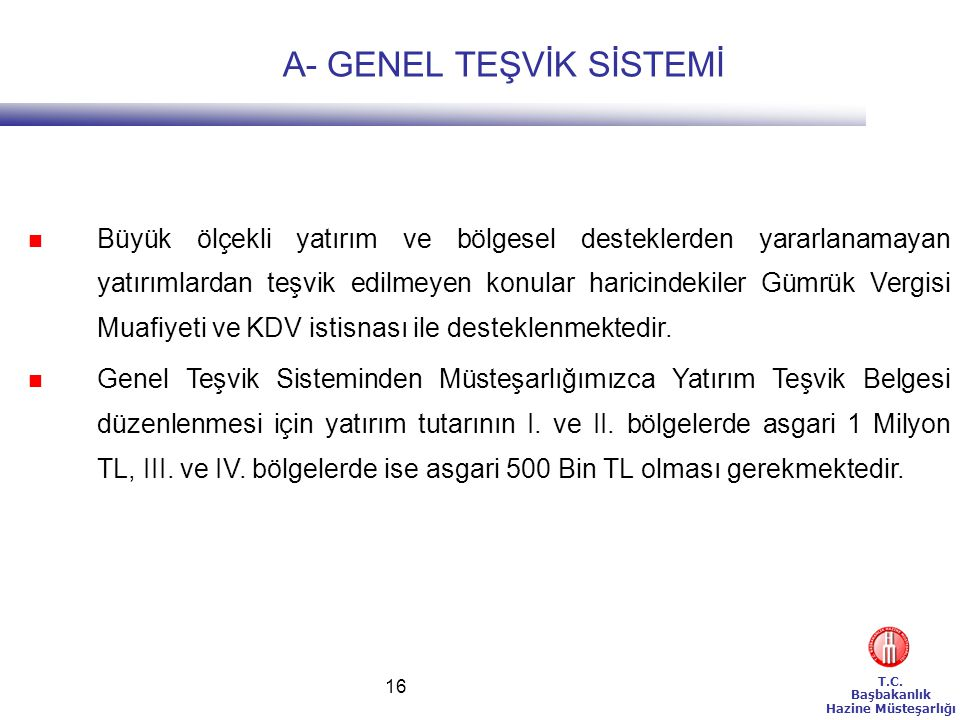 A- GENEL TEŞVİK SİSTEMİ