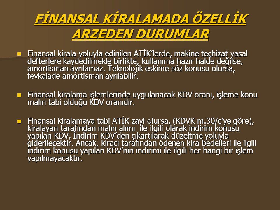 FİNANSAL KİRALAMADA ÖZELLİK ARZEDEN DURUMLAR