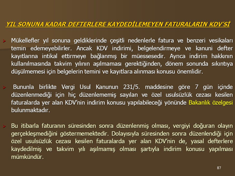 YIL SONUNA KADAR DEFTERLERE KAYDEDİLEMEYEN FATURALARIN KDV'Sİ