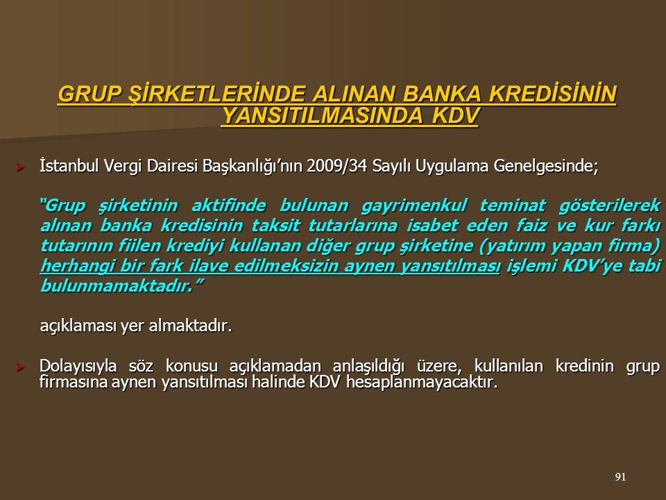 GRUP ŞİRKETLERİNDE ALINAN BANKA KREDİSİNİN YANSITILMASINDA KDV