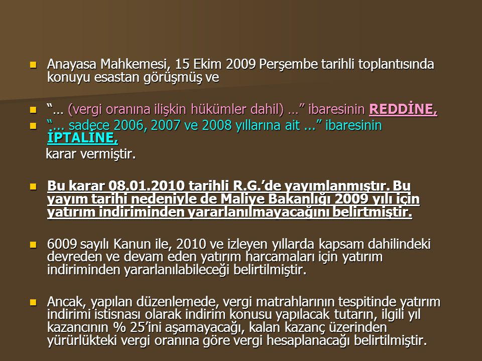 Anayasa Mahkemesi, 15 Ekim 2009 Perşembe tarihli toplantısında konuyu esastan görüşmüş ve