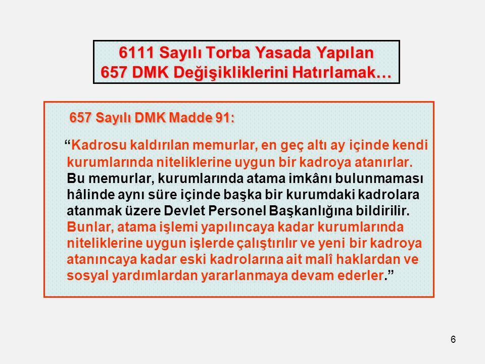 6111 Sayılı Torba Yasada Yapılan 657 DMK Değişikliklerini Hatırlamak…