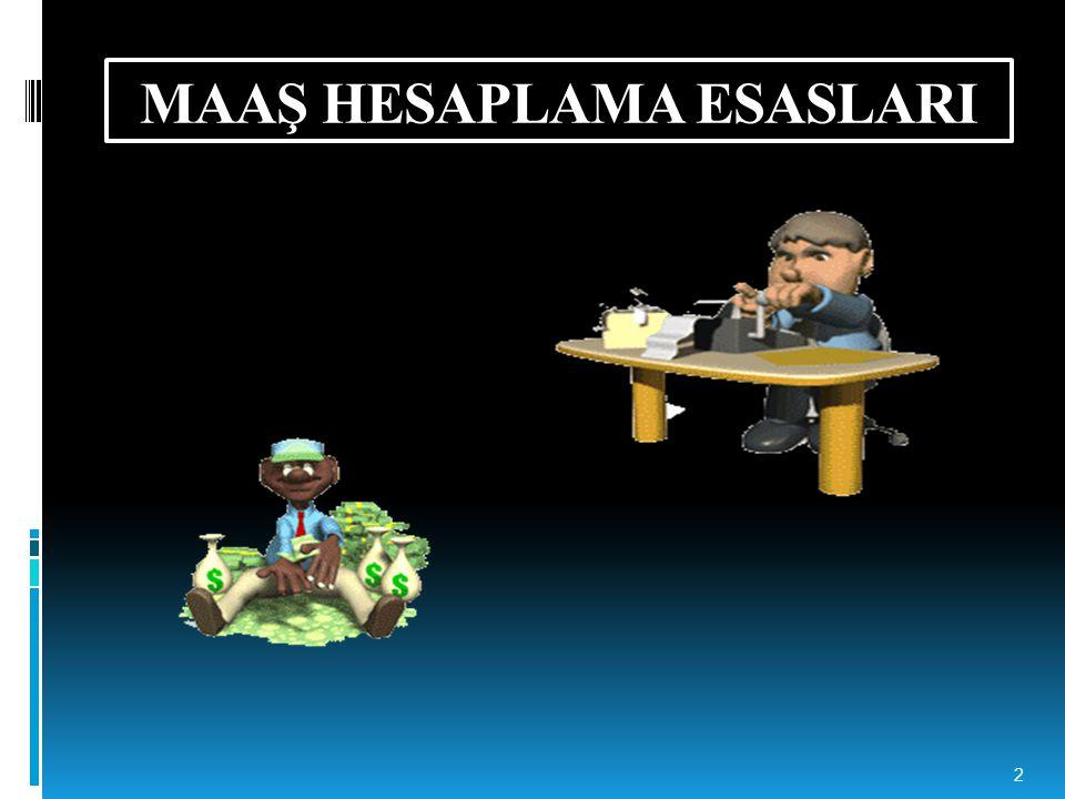 MAAŞ HESAPLAMA ESASLARI