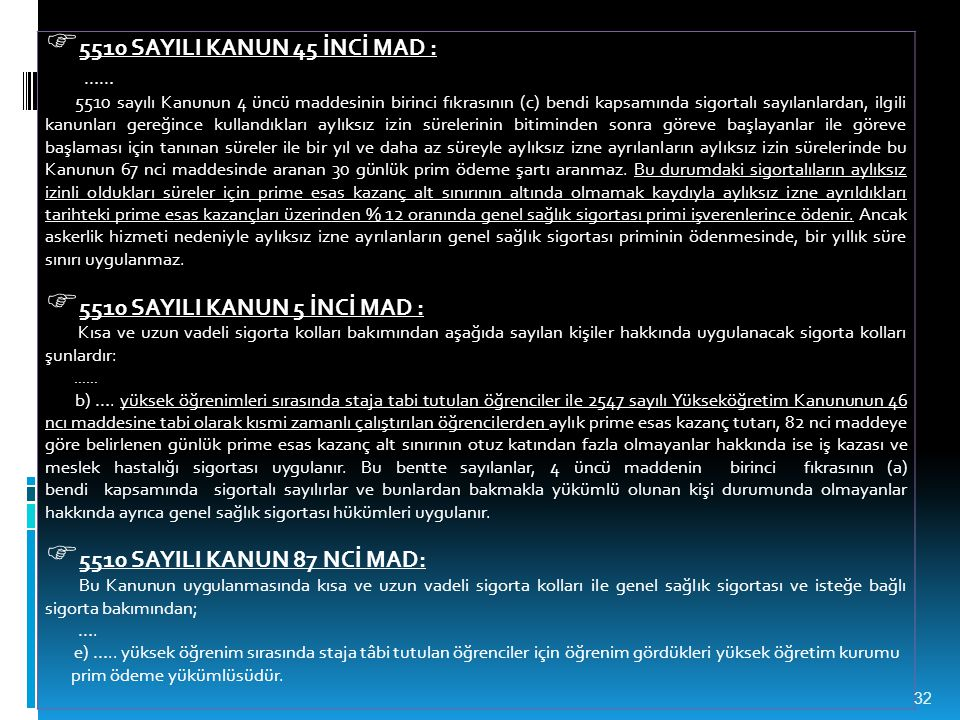 5510 SAYILI KANUN 45 İNCİ MAD : …… 5510 SAYILI KANUN 5 İNCİ MAD :