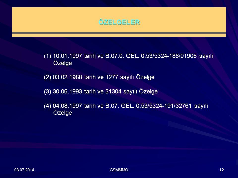 ÖZELGELER (1) 10.01.1997 tarih ve B.07.0. GEL. 0.53/5324-186/01906 sayılı Özelge. (2) 03.02.1988 tarih ve 1277 sayılı Özelge.