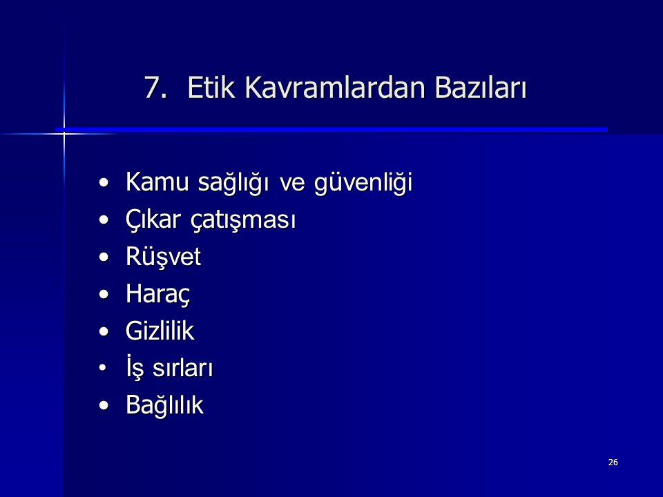 7. Etik Kavramlardan Bazıları