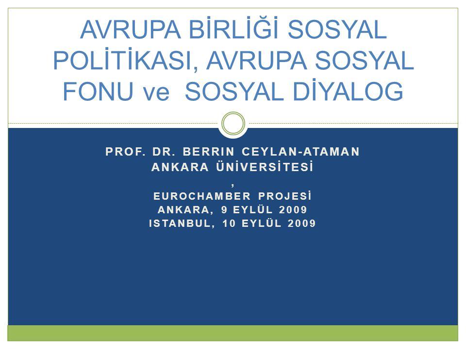AVRUPA BİRLİĞİ SOSYAL POLİTİKASI, AVRUPA SOSYAL FONU ve SOSYAL DİYALOG