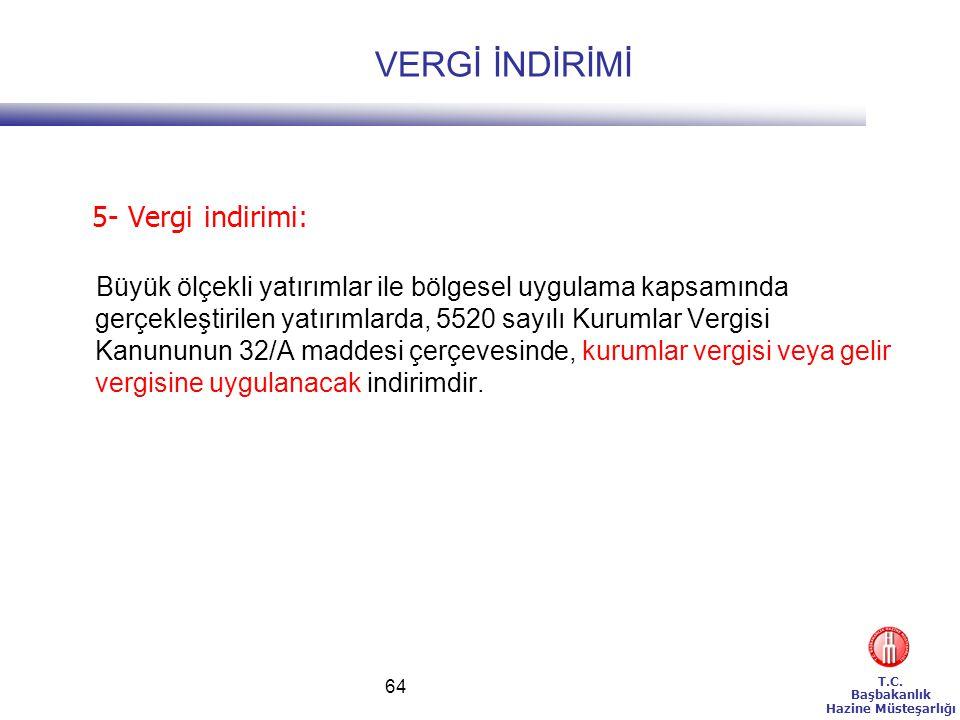 VERGİ İNDİRİMİ 5- Vergi indirimi:
