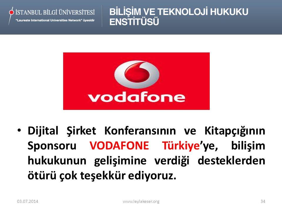 Dijital Şirket Konferansının ve Kitapçığının Sponsoru VODAFONE Türkiye'ye, bilişim hukukunun gelişimine verdiği desteklerden ötürü çok teşekkür ediyoruz.