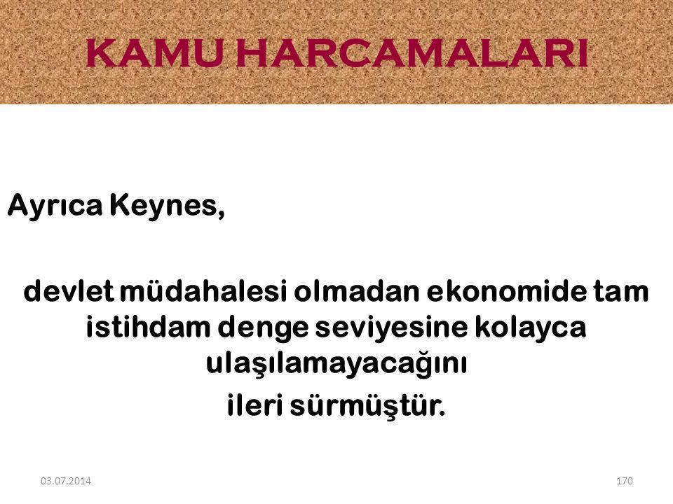KAMU HARCAMALARI Ayrıca Keynes,