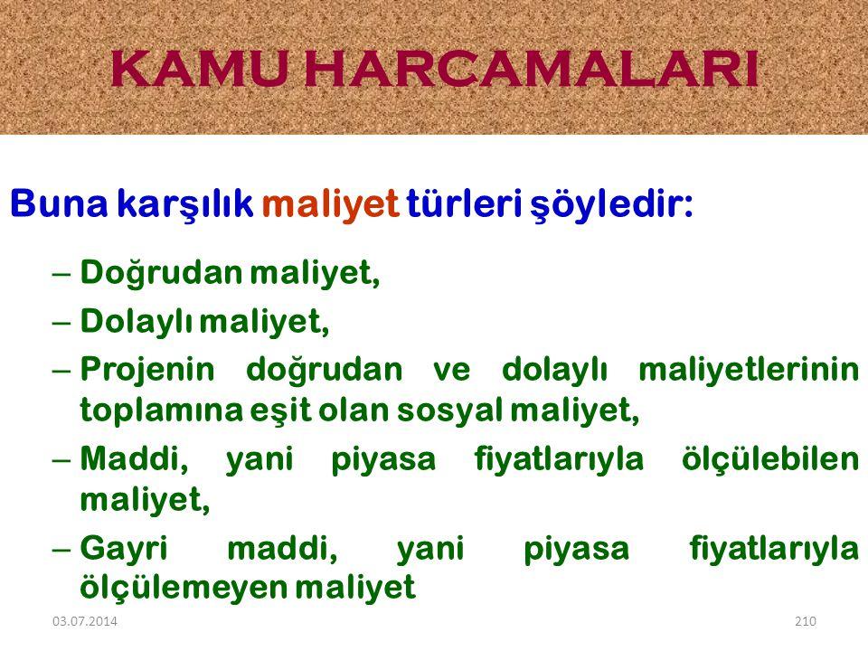 KAMU HARCAMALARI Buna karşılık maliyet türleri şöyledir: