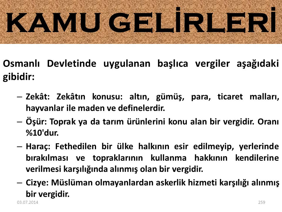 KAMU GELİRLERİ Osmanlı Devletinde uygulanan başlıca vergiler aşağıdaki gibidir: