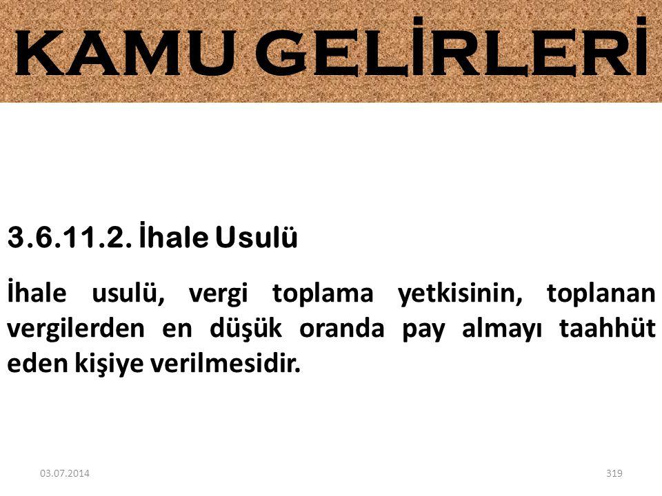 KAMU GELİRLERİ 3.6.11.2. İhale Usulü