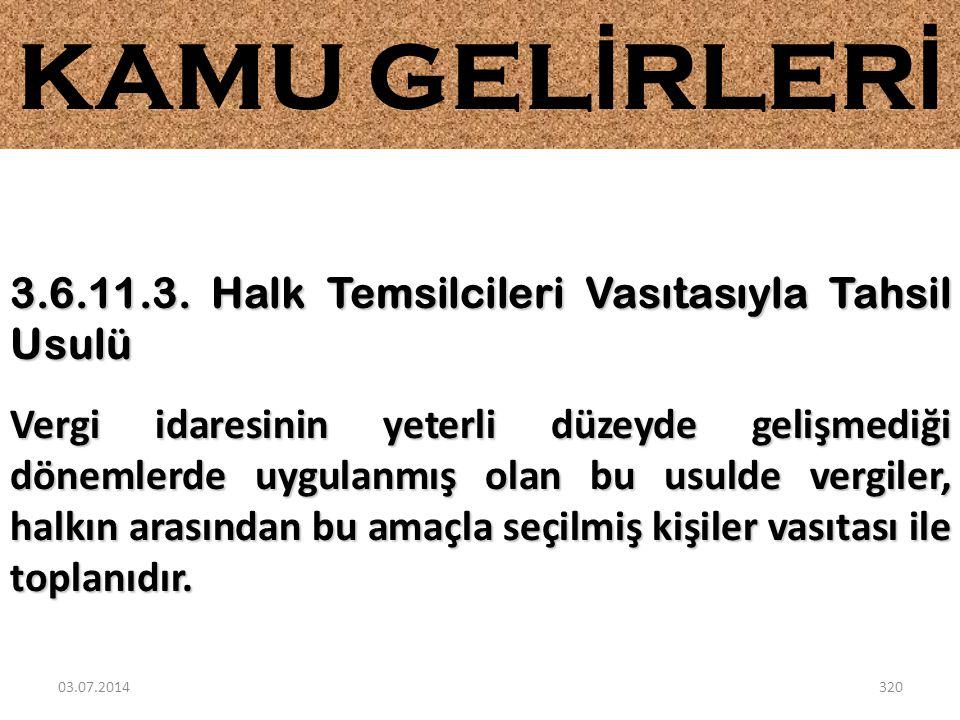 KAMU GELİRLERİ 3.6.11.3. Halk Temsilcileri Vasıtasıyla Tahsil Usulü