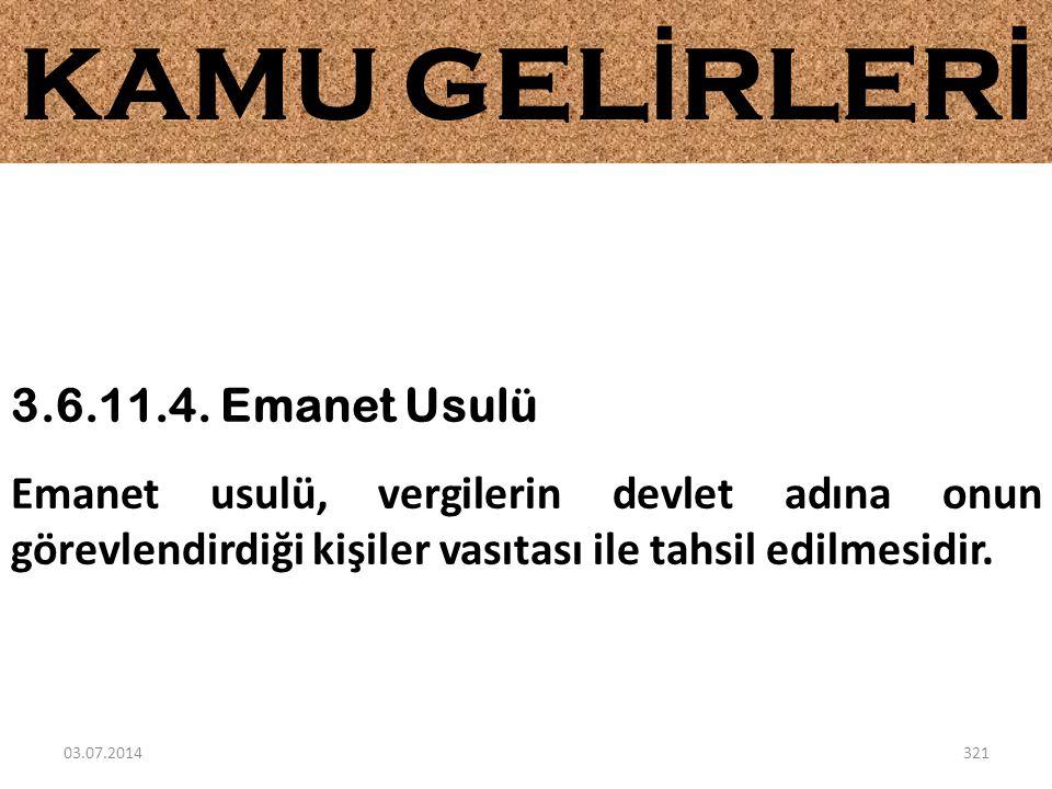 KAMU GELİRLERİ 3.6.11.4. Emanet Usulü