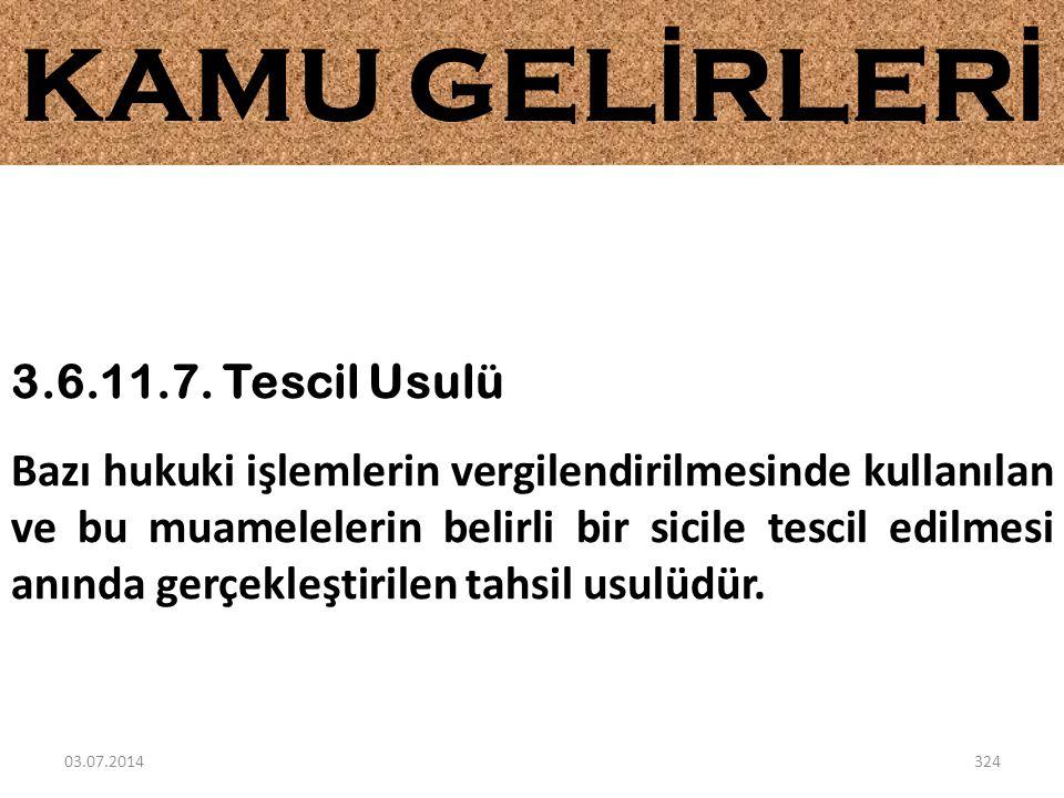 KAMU GELİRLERİ 3.6.11.7. Tescil Usulü