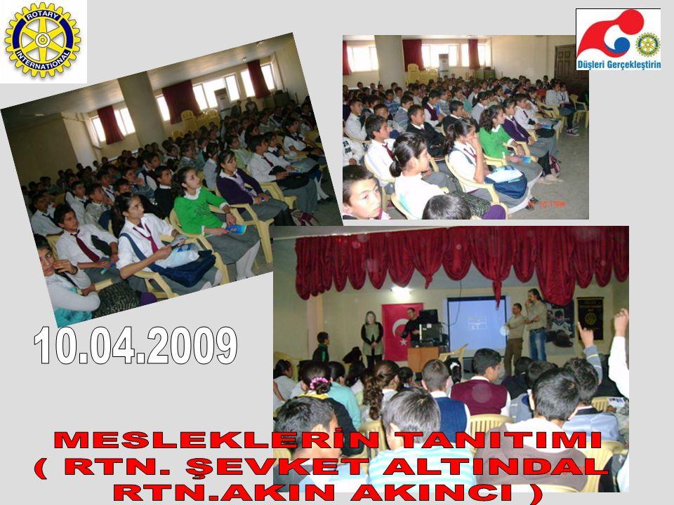 10.04.2009 MESLEKLERİN TANITIMI ( RTN. ŞEVKET ALTINDAL RTN.AKIN AKINCI )