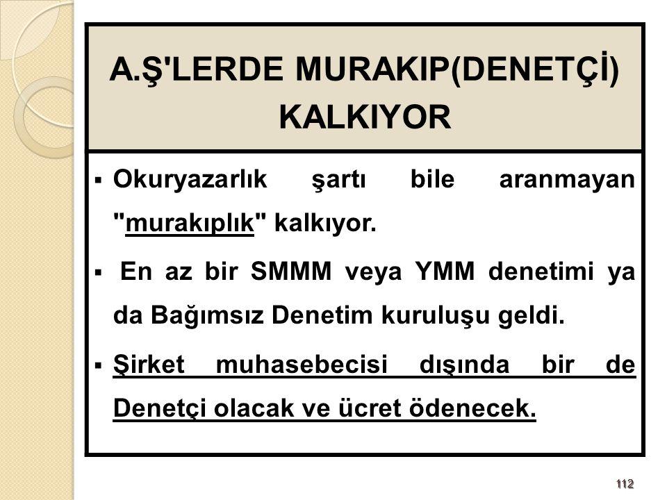 A.Ş LERDE MURAKIP(DENETÇİ) KALKIYOR