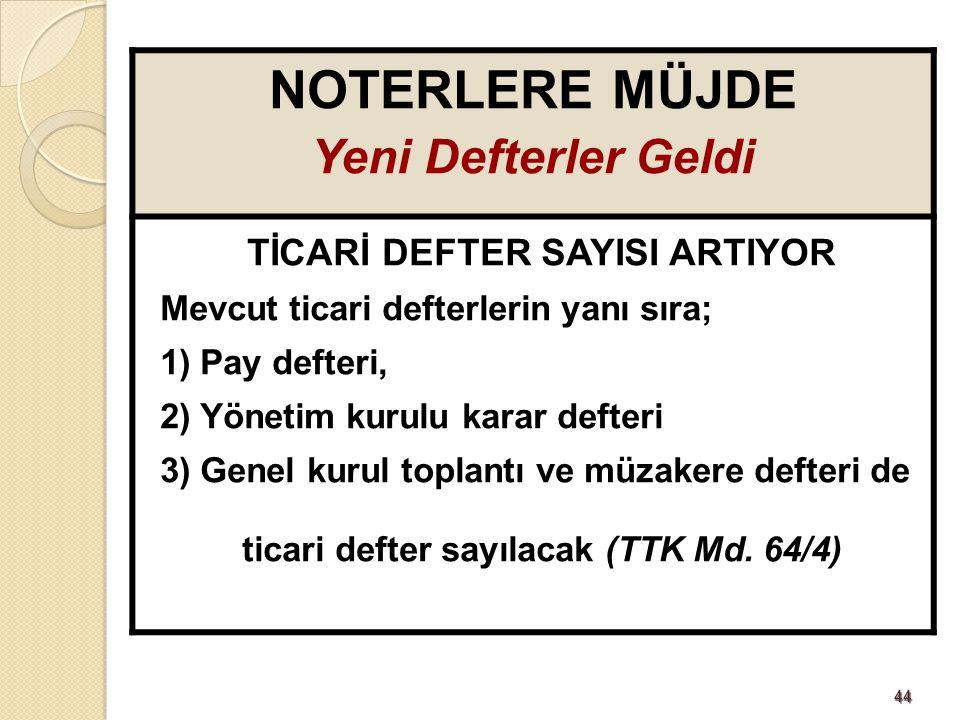 TİCARİ DEFTER SAYISI ARTIYOR ticari defter sayılacak (TTK Md. 64/4)
